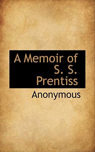 A Memoir of S. S. Prentiss: Anonymous