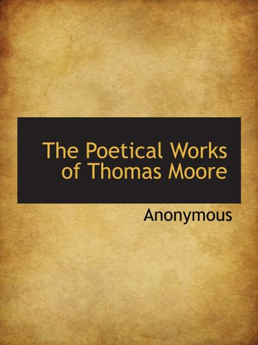 9781115961110: The Poetical Works of Thomas Moore