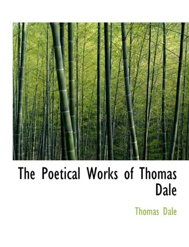 The Poetical Works of Thomas Dale (1115961136) by Thomas Dale