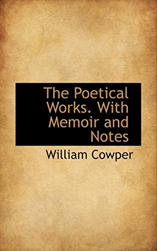 9781115961769: The Poetical Works. With Memoir and Notes
