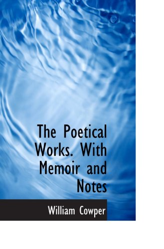 9781115961783: The Poetical Works. With Memoir and Notes