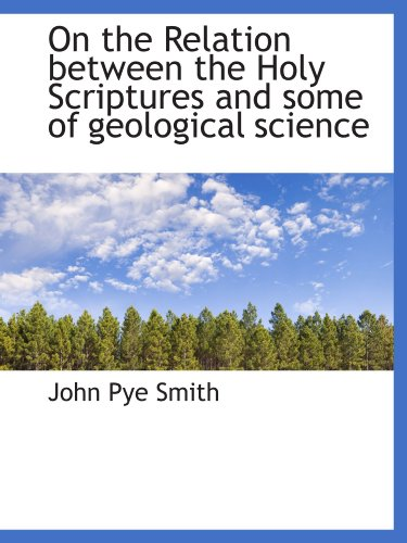 9781115984492: On the Relation between the Holy Scriptures and some of geological science
