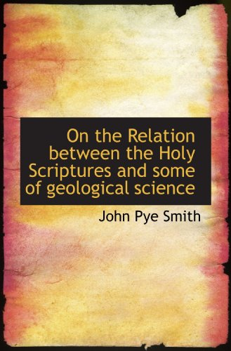 9781115984508: On the Relation between the Holy Scriptures and some of geological science