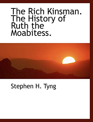 9781115989282: The Rich Kinsman. The History of Ruth the Moabitess.