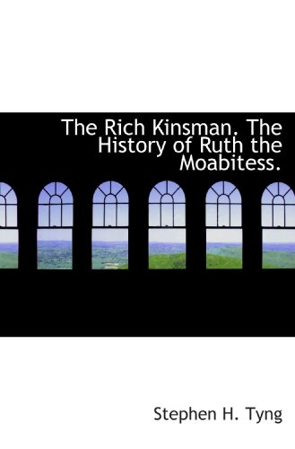 9781115989312: The Rich Kinsman. The History of Ruth the Moabitess.
