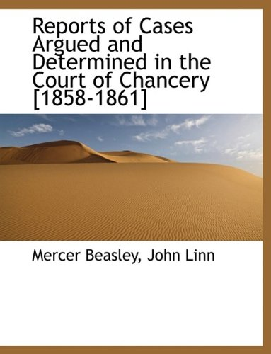 Reports of Cases Argued and Determined in the Court of Chancery [1858-1861]: Mercer Beasley