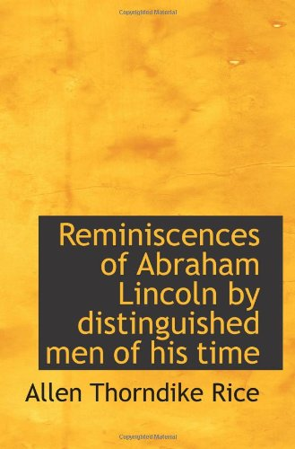9781115996341: Reminiscences of Abraham Lincoln by distinguished men of his time