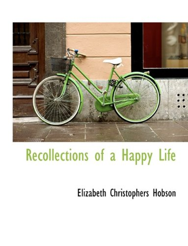 9781116001648: Recollections of a Happy Life