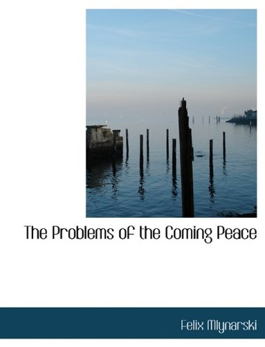 9781116011470: The Problems of the Coming Peace