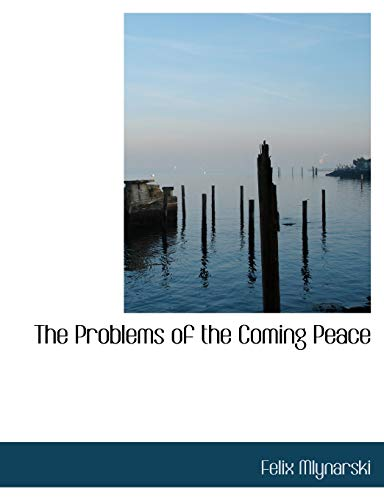 9781116011494: The Problems of the Coming Peace