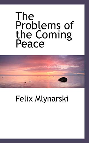 9781116011500: The Problems of the Coming Peace