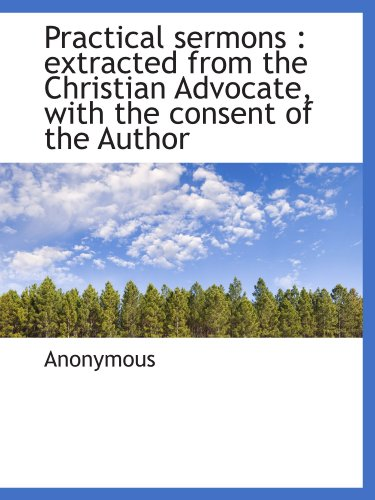 9781116017212: Practical sermons : extracted from the Christian Advocate, with the consent of the Author