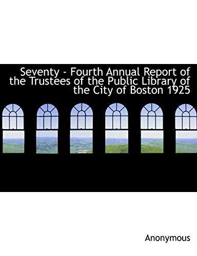 Seventy - Fourth Annual Report of the: Anonymous