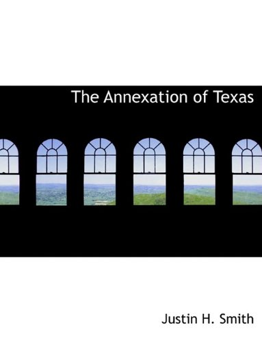 9781116019148: The Annexation of Texas