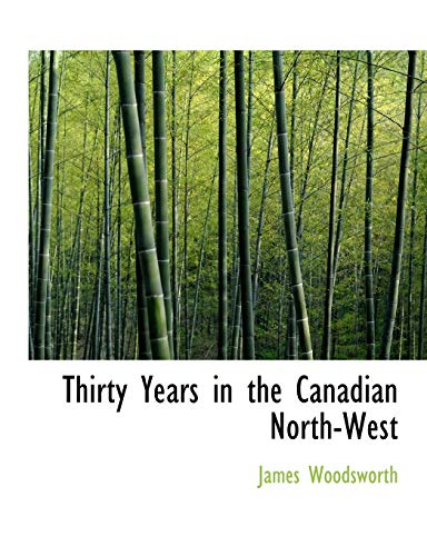 9781116028829: Thirty Years in the Canadian North-West