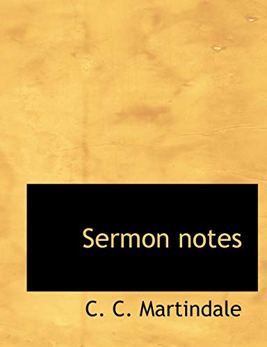 Sermon notes (1116036088) by C. C. Martindale