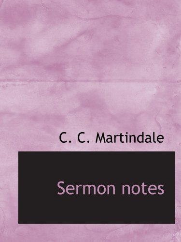 Sermon notes (111603610X) by C. C. Martindale
