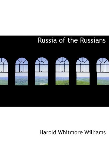 Russia of the Russians: Harold Whitmore Williams