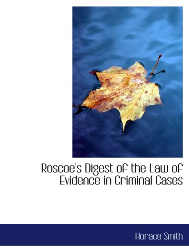 9781116045888: Roscoe's Digest of the Law of Evidence in Criminal Cases