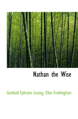 Nathan the Wise (1116049988) by Lessing, Gotthold Ephraim; Frothingham, Ellen