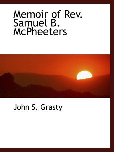 Memoir of Rev. Samuel B. McPheeters: John S. Grasty