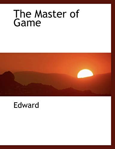 9781116053432: The Master of Game