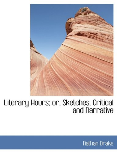 9781116054026: Literary Hours; Or, Sketches, Critical and Narrative