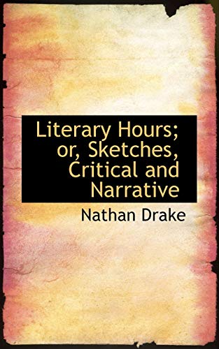 9781116054040: Literary Hours; Or, Sketches, Critical and Narrative