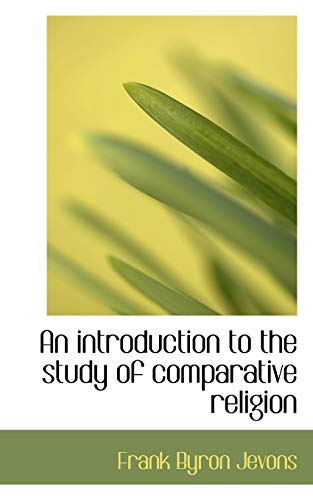 9781116058987: An introduction to the study of comparative religion