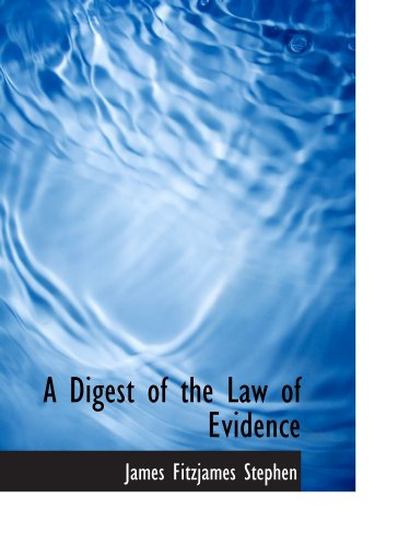 9781116060911: A Digest of the Law of Evidence