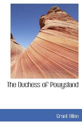 9781116063103: The Duchess of Powysland