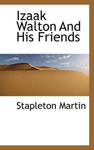 Izaak Walton and His Friends (Paperback): Martin