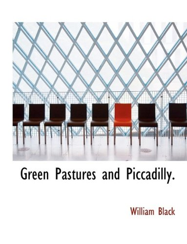9781116086720: Green Pastures and Piccadilly.