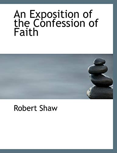 An Exposition of the Confession of Faith (1116090643) by Shaw, Robert