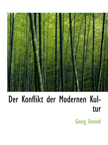 9781116097931: Der Konflikt der Modernen Kultur