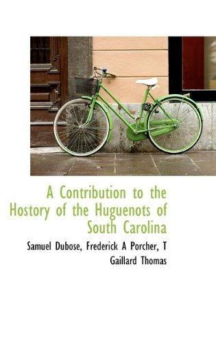 9781116100587: A Contribution to the Hostory of the Huguenots of South Carolina