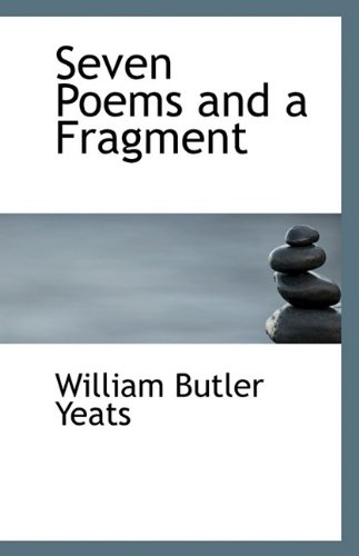 Seven Poems and a Fragment (Paperback): Yeats