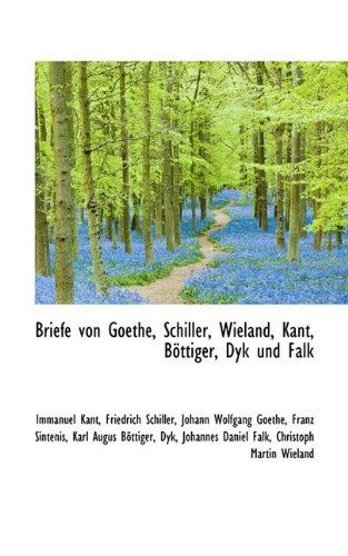 9781116110593: Briefe Von Goethe, Schiller, Wieland, Kant, Bottiger, Dyk Und Falk (German Edition)