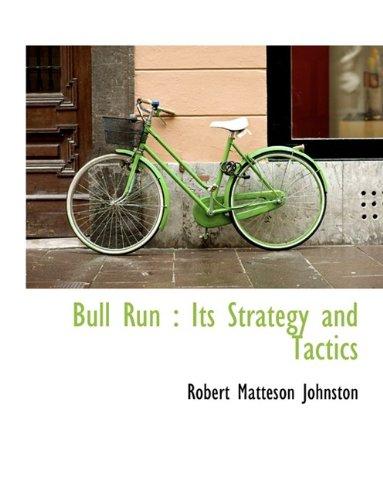 9781116112955: Bull Run: Its Strategy and Tactics