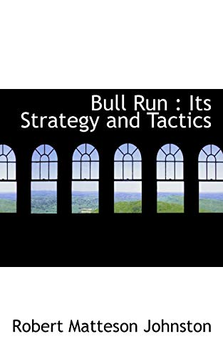 9781116112979: Bull Run: Its Strategy and Tactics