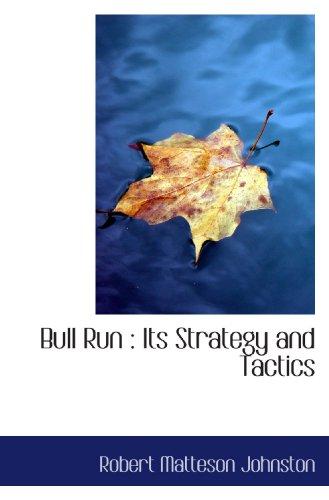 9781116112993: Bull Run : Its Strategy and Tactics