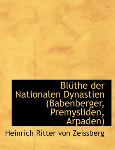 9781116113761: Bl the Der Nationalen Dynastien (Babenberger, Premysliden, Arpaden)