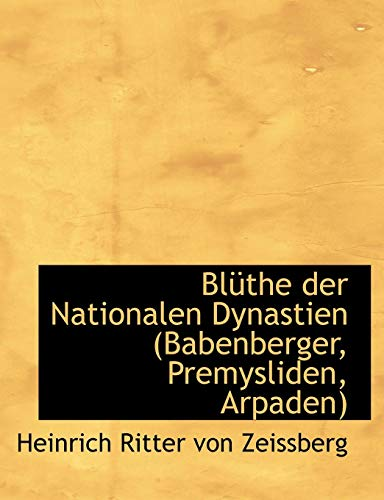 9781116113785: Bl the Der Nationalen Dynastien (Babenberger, Premysliden, Arpaden)