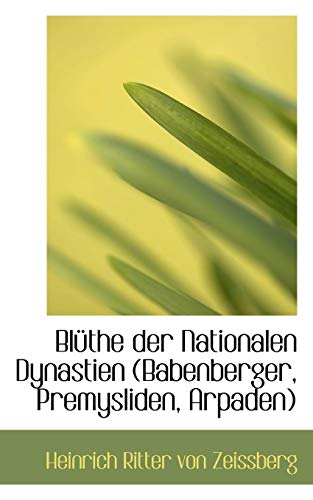9781116113792: Bl the Der Nationalen Dynastien (Babenberger, Premysliden, Arpaden)