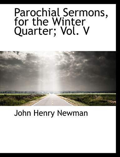 9781116117660: Parochial Sermons, for the Winter Quarter; Vol. V