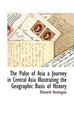 The Pulse of Asia: Ellsworth Huntington