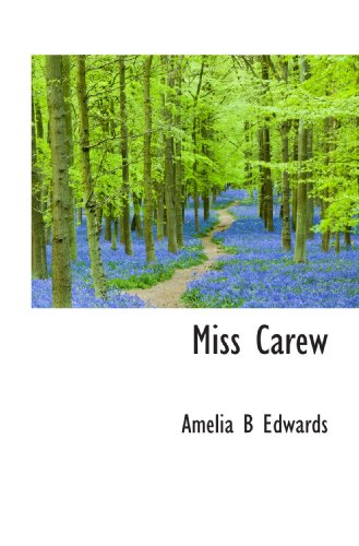 Miss Carew (1116128950) by Amelia B Edwards