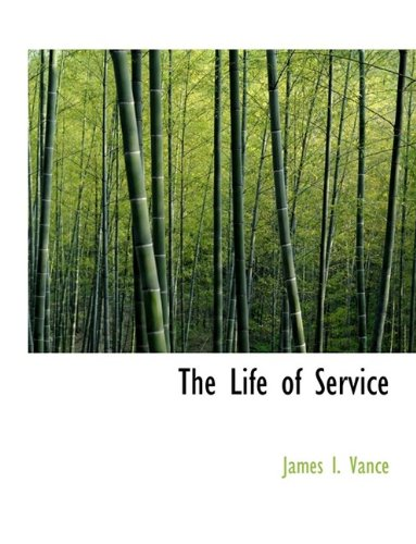 9781116133400: The Life of Service