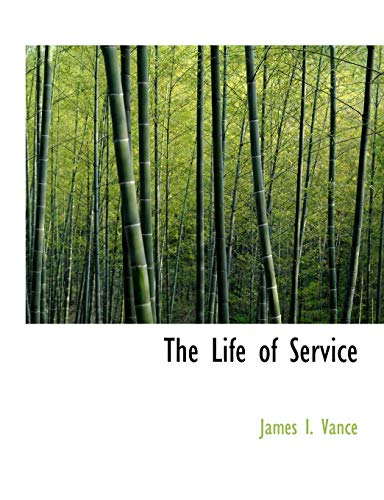 9781116133424: The Life of Service