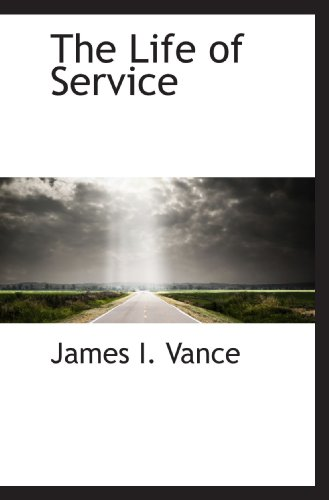 9781116133455: The Life of Service